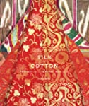 Silk and Cotton: Textiles from the Ce...