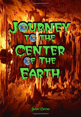 Journey To The Center of The Earth: Jules Verne's First True Piece of Science Fiction (Timeless Classic Books)