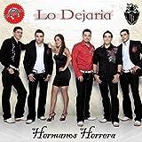 Lo Dejaria - Hermanos Herrera