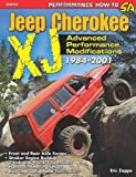 Jeep Cherokee XJ 1984-2001: Advanced Performance Modifications