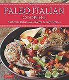 Paleo Italian Cooking: Authentically Italian Gluten-Free Family Recipes