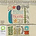 Questions of Travel Audiobook by Michelle de Krester Narrated by Vanessa Coffey, Sartaj Garewal