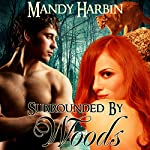Surrounded by Woods: Woods Family, Book 1 | Mandy Harbin