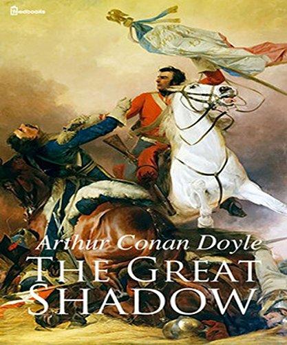 Arthur Conan Doyle - The Great Shadow (Illustrated)
