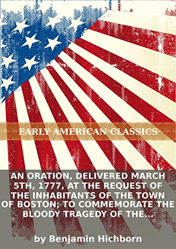An oration, delivered March 5th, 1777, at the request of the inhabitants of the town of Boston; to commemorate the bloody tragedy of the fifth of... PDF