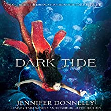 Dark Tide: Waterfire Saga, Book Three (       UNABRIDGED) by Jennifer Donnelly Narrated by Tara Sands