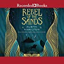 Rebel of the Sands Audiobook by Alwyn Hamilton Narrated by Soneela Nankani