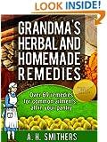 Grandma's herbal and homemade remedies (Grandma's Series Book 1)