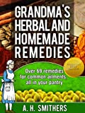 Grandmas herbal and homemade remedies (Grandmas Series Book 1)