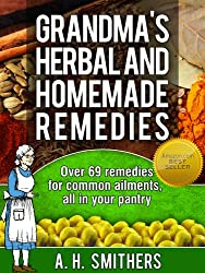 Grandma's herbal and homemade remedies (Grandma's Series Book 1) (English Edition)