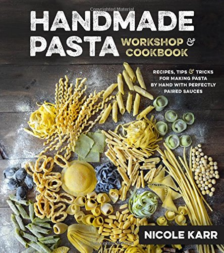 Handmade Pasta Workshop & Cookbook: Recipes, Tips & Tricks for Making Pasta by Hand, with Perfectly Paired Sauces (Making Handmade Books compare prices)