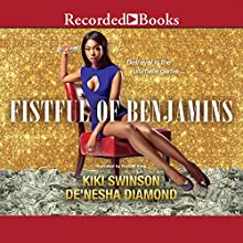 Fistful of Benjamins (       UNABRIDGED) by Kiki Swinson, De'nesha Diamond Narrated by Krystal King
