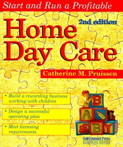 Home Day Care (Start & Run a Profitable)