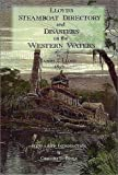 Lloyds Steamboat Directory and Disasters on the Western Waters
