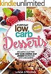 Low Carb Desserts: Decadent, Guilt Fr...