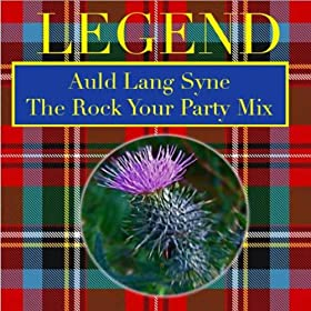 Auld Lang Syne Rock You Party Mix