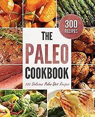 Paleo Cookbook: 300 Delicious Paleo D…