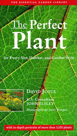 Perfect Plant : For Every Site, Habitat, and Garden Style, DAVID JOYCE