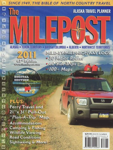 The Milepost 2011: Alaska Travel Planner