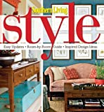Southern Living Style: Easy Updates * Room-by-Room Guide * Inspired Design Ideas (Southern Living (Hardcover Oxmoor))
