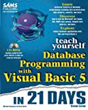 Teach Yourself Database Programming With Visual Basic 5 in 21 Days (Teach Yourself in 21 Days)