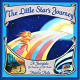 img - for The Little Star's Journey: A Fairytale for Survivors of All Kinds book / textbook / text book