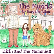 Edith and the Mummies: The Mudds (       UNABRIDGED) by Barbara Allen Narrated by Bernard Cribbins, Mark Benton, Ulani Seaman, Wayne Forester, Jill Shilling, Toby Longworth