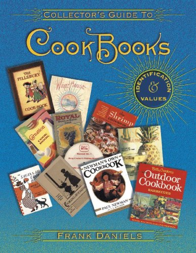 Collector's Guide To Cookbooks: Identification & Values (Collector Books)