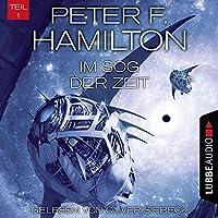 Im Sog der Zeit (Das dunkle Universum 3,1) Hörbuch von Peter F. Hamilton Gesprochen von: Oliver Siebeck