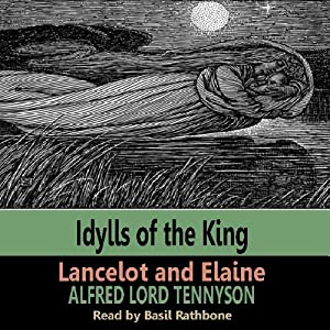 Idylls of the Kings - Lancelot & Elaine | [Alfred Tennyson]