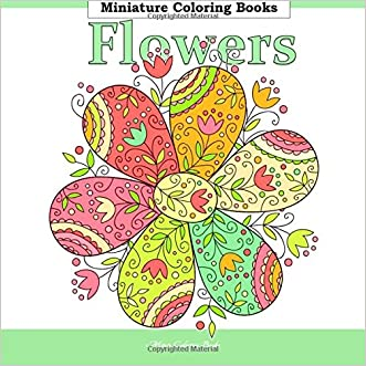 Flowers Miniature Coloring Books: Coloring Books for Adults Flowers in All Departments; Adult coloring Books Flowers in al; Adult Coloring Books Tea ... in al; Adult Coloring Books Tea Party in al