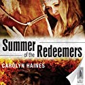 Summer of the Redeemers (       UNABRIDGED) by Carolyn Haines Narrated by Leslie Bellair