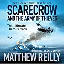Scarecrow and the Army of Thieves: A Scarecrow Novel Audiobook by Matthew Reilly Narrated by Sean Mangan