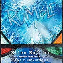Rumble (       UNABRIDGED) by Ellen Hopkins Narrated by Kirby Heyborne