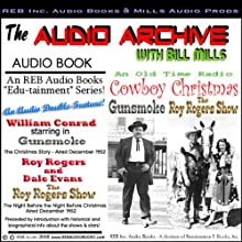 A Cowboy Christmas: Two Full Episodes of 'Gunsmoke' and 'The Roy Rogers Show', Plus Special Commentary (       UNABRIDGED) by Renaissance E Books Inc. Narrated by William Conrad, Roy Rogers, Dale Evans, Bill Mills
