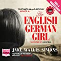 The English German Girl (       UNABRIDGED) by Jake Wallis Simons Narrated by Julie Teal