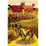 The Undead World of Oz: L. Frank Baum's The Wonderful Wizard of Oz Complete with Zombies and Monsters ~ Ryan C. Thomas