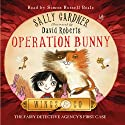 Operation Bunny: Wings & Co. Book 1 (       UNABRIDGED) by Sally Gardner Narrated by Simon Russell Beale