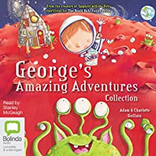 George's Amazing Adventures Collection Audiobook by Charlotte Guillain, Adam Guillain Narrated by Stanley McGeagh