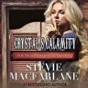 Crystal's Calamity: The Red Petticoat Saloon Audiobook by Stevie MacFarlane Narrated by Dirk Matthews