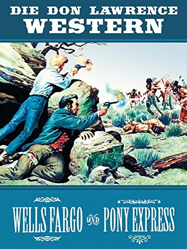 die-don-lawrence-western-wells-fargo-und-pony-express