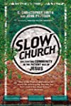Slow Church: Cultivating Community in...