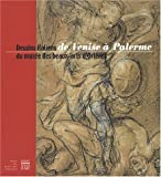 De Venise  Palerme, dessins italiens du muse des beaux-arts d'Orlans