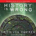 History Is Wrong | Erich von Daniken