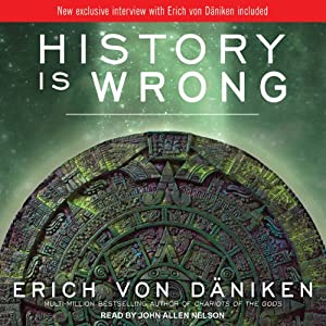 History Is Wrong | [Erich von Daniken]