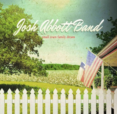Josh Abbott Band-Small Town Family Dream-2012-404 Download