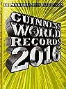 Guinness World Records 2016: Le mondial des records par Guinness world records
