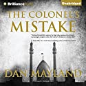 The Colonel's Mistake (       UNABRIDGED) by Dan Mayland Narrated by Richard Allen