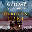Ghost in Trouble: A Mystery Audiobook by Carolyn Hart Narrated by Ann Marie Lee