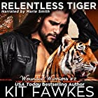 Relentless Tiger: Wounded Warriors, Book 2 Hörbuch von Kit Fawkes Gesprochen von: Marie Smith
